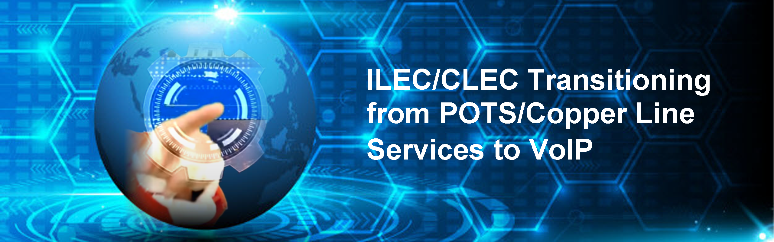 ILEC/CLEC Transitioning from POTS/Copper Line Services to VoIP